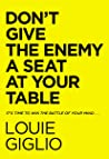 Don't Give the Enemy a Seat at Your Table: Taking Control of Your Thoughts and Fears in the Middle of the Battle