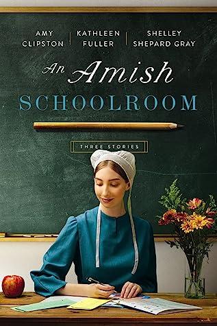 An Amish Schoolroom: Three Stories
