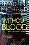 Without Blood (Victor Lessard)
