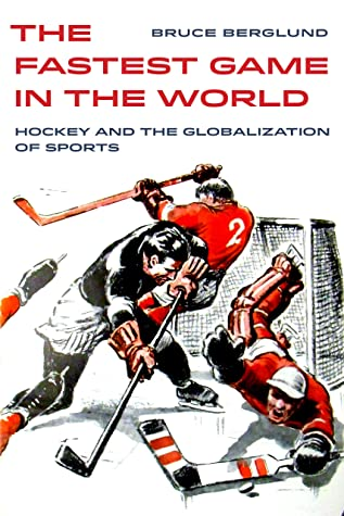 The Fastest Game in the World: Hockey and the Globalization of Sports