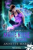 Magie noire et daiquiri (Tori Dawson, #2)