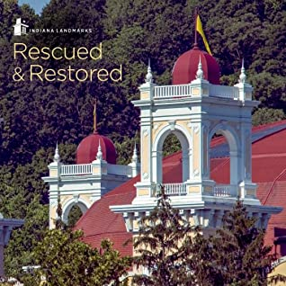 Indiana Landmarks: Rescued & Restored