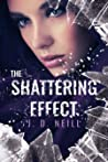 The Shattering Effect