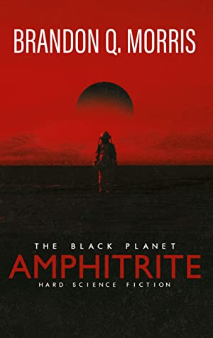 Amphitrite: The Black Planet: Hard Science Fiction