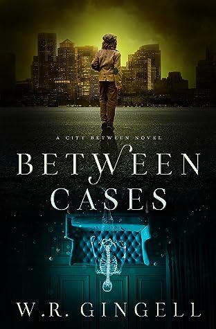 Between Cases (The City Between, #7)