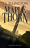 The Maplethorn Endgame