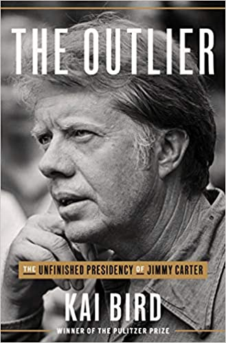 The Outlier: The Life and Presidency of Jimmy Carter