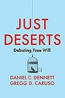 Just Deserts: Debating Free Will