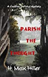 Parish the Thought: A Cadillac Holland Mystery (Cadillac Holland Mystery Series Book 5)