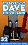 Dave the Villager 32: An Unofficial Minecraft Series (The Legend of Dave the Villager)