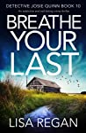 Breathe Your Last (Detective Josie Quinn, #10)