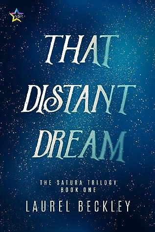 That Distant Dream (The Satura Trilogy  #1)