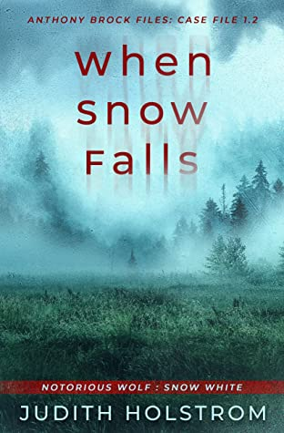 When Snow Falls: Snow White (Case File 2) (Notorious Wolf)