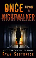 Once Upon a Nightwalker: A Z-Tech Chronicles Story (The Z-Tech Chronicles)