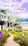 The Sea Breeze Cottage: (A La Jolla Cove Series, #1)