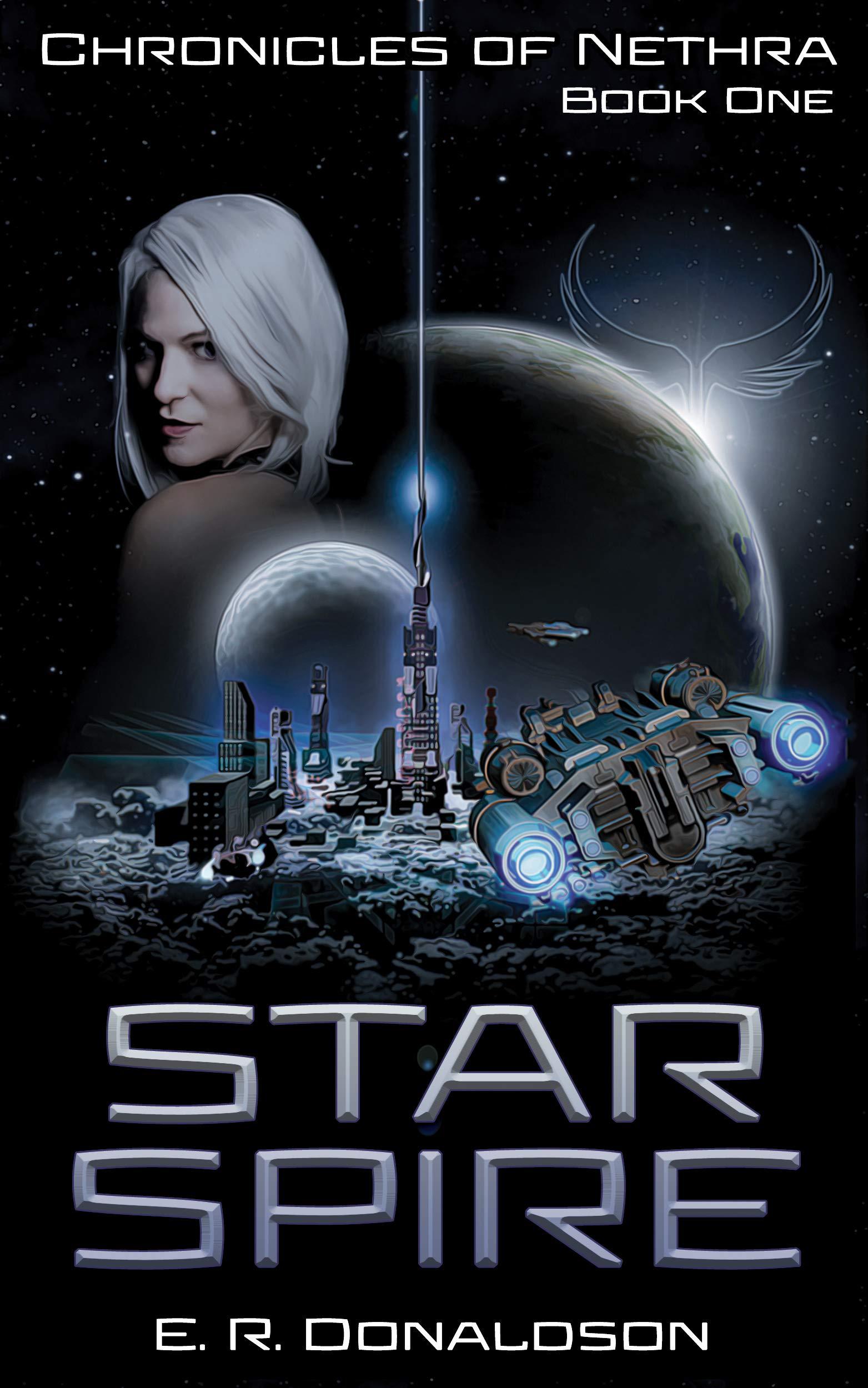 Star Spire (Chronicles of Nethra Book 1) E.R. Donaldson