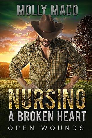 Open Wounds: Nursing A Broken Heart - Contemporary Western Romance