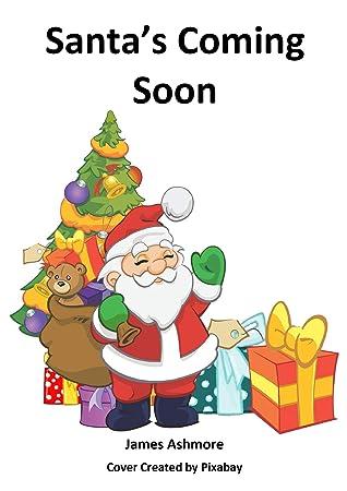 Santa's Coming Soon: Grade 1 reading books, Kindergarten, Preschool, Nursery, year, Reading books, 1st graders, Level 1, Rhymes, Childrens, Kids, grade, Ages, 3-5, 6-8, books, readers,1st,1