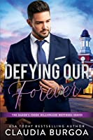 Defying Our Forever (The Baker's Creek Billionaire Brothers)