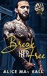 Break Her Free: A Curvy Captive Romance (Heat in the Quarter Book 1)