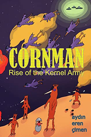 CORNMAN: Rise of the Kernel Army