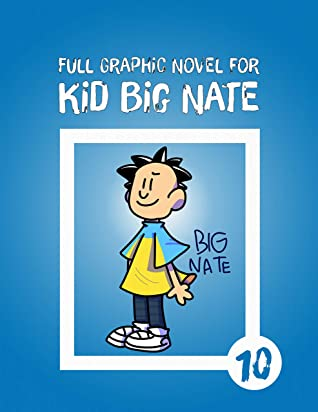 Full Graphic Novel For Kid Big Nate: Goes for Broke Book 10