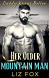 Her Older Mountain Man: An Older Man Younger Woman Curvy Romance (Daddy Knows Better Book 6)