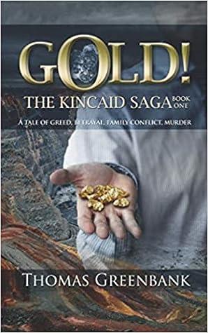 GOLD! (The Kincaid Saga, #1)