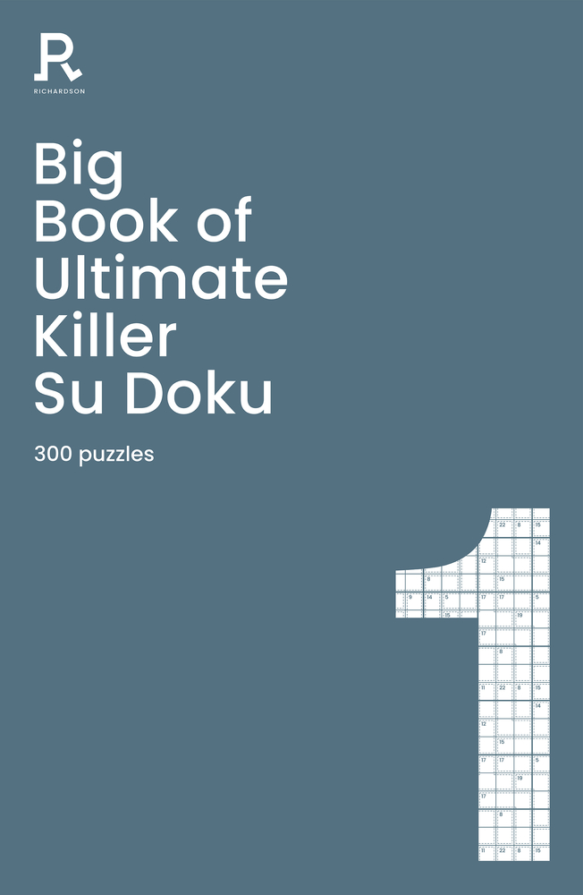 Big Book of Ultimate Killer Su Doku Book 1: a bumper deadly killer sudoku book for adults containing 300 puzzles