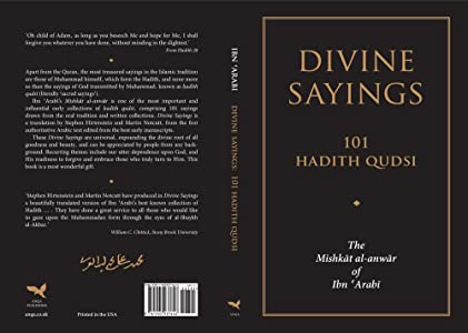 Divine Sayings: 101 Hadith Qudsi: The Mishkat al-anwar of Ibn 'Arabi
