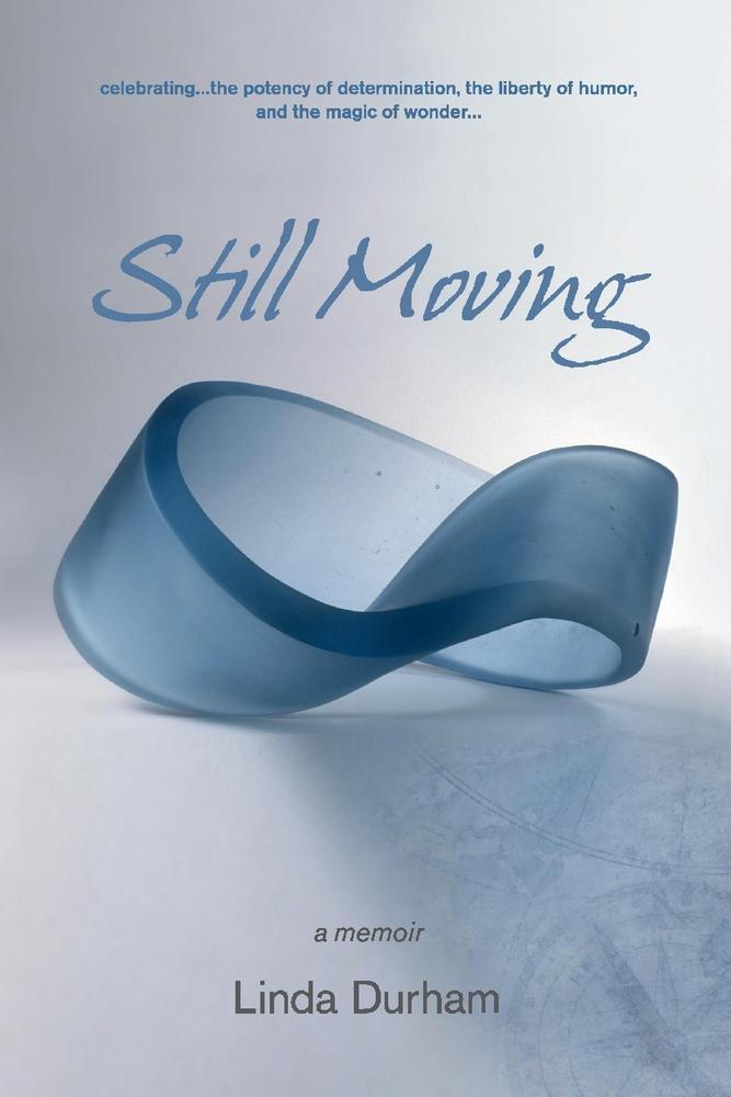Still Moving: a memoir