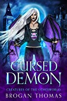 Cursed Demon (Creatures of the Otherworld #2)