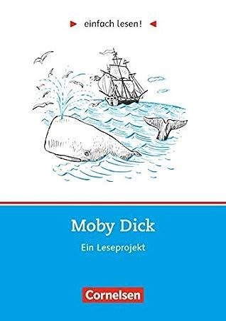 einfach lesen. Moby Dick. Aufgaben und Übungen. Ein Leseprojekt zu dem gleichnamigen Roman. (Lernmaterialien)