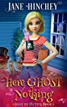 Here Ghost Nothing (Ghost Detective #5)