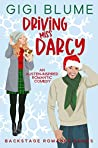 Driving Miss Darcy: Pemberley For Christmas (Backstage Romance, #3)