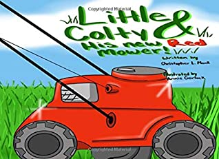 Little Colty and His New Red Mower (Little Ones Children's Books)