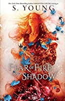 Fear of Fire and Shadow