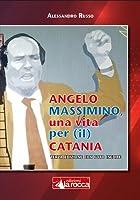 Angelo Massimino, una vita per (il) Catania