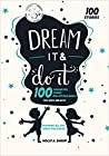 Dream It & Do It: 100 Possibilities, Stories and Real-Life Role Models