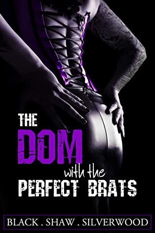 The Dom with the Perfect Brats (Badass Brats #2)