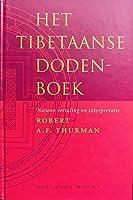 Het Tibetaanse dodenboek - nieuwe vertaling en interpretatie