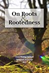 On Roots and Rootedness: Rural Writing Institute, Inaugural Anthology