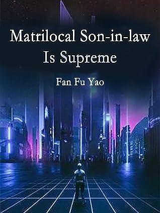 Matrilocal Son-in-law Is Supreme: Volume 4