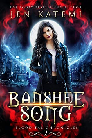 Banshee Song: A Steamy Paranormal Romance (Blood Fae Chronicles Book 2)