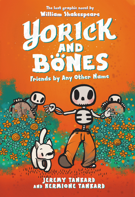 Yorick and Bones: Friends by Any Other Name