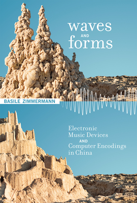 Waves and Forms: Electronic Music Devices and Computer Encodings in China