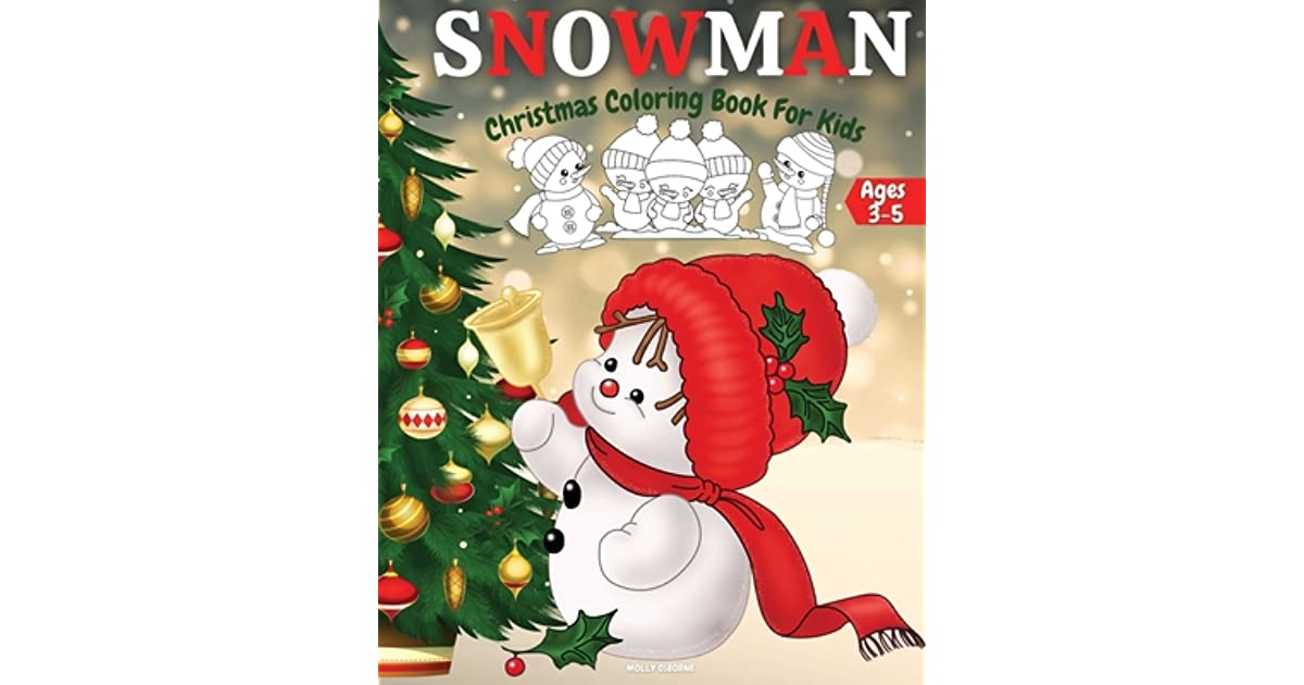 Christmas Snowman Coloring Book For Kids Ages 3 5 Adorable Cute And Easy Winter Snowman Coloring Pages For Kids And Toddlers Cool Christmas Snowman Coloring Book For Boys And Girls Christmas