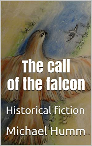 The call of the falcon: Historical fiction