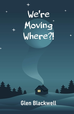 We're Moving Where?!