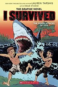 I Survived the Shark Attacks of 1916 (I Survived Graphic Novel #2): A Graphix Book (I Survived Graphic Novels)